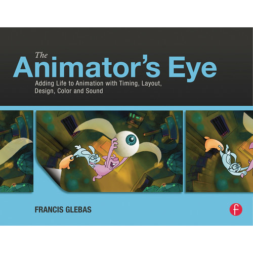 Focal Press Book: The Animator's Eye: Adding Life to Animation with Timing, Layout, Design, Color and Sound (Paperback)