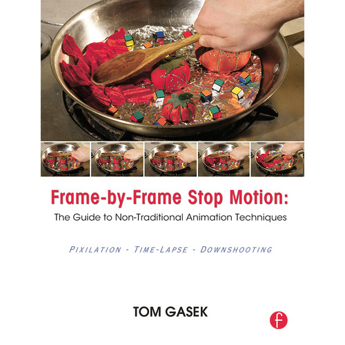 Focal Press Book: Frame-by-Frame Stop Motion: The Guide to Non-Traditional Animation Techniques (Paperback)