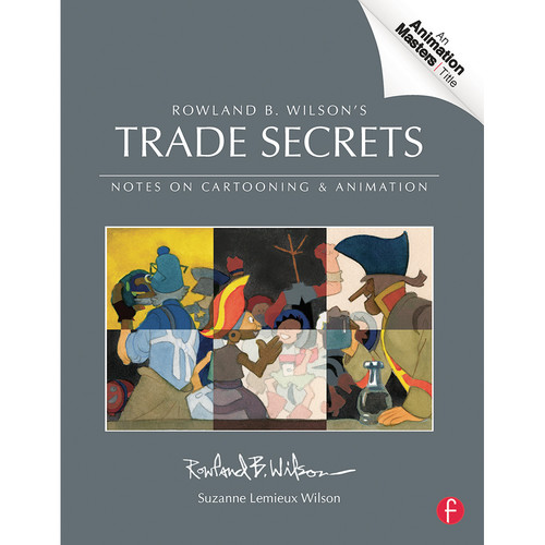 Focal Press Book: Rowland B. Wilsons Trade Secrets: Notes on Cartooning and Animation (Paperback)