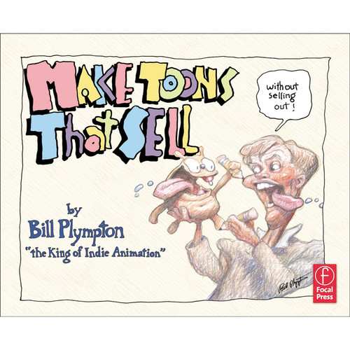 Focal Press Book: Make Toons that Sell without Selling Out (Paperback)