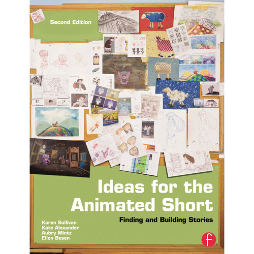 Focal Press Book: Ideas for the Animated Short: Finding and Building Stories (2nd Edition, Paperback)