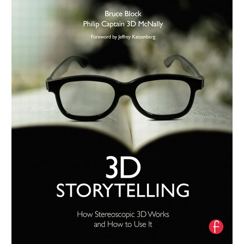 Focal Press Book: 3D Storytelling: How Stereoscopic 3D Works and How to Use It (Paperback)
