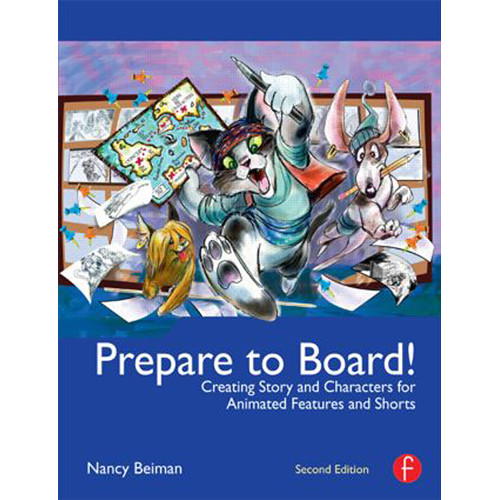 Focal Press Book: Prepare to Board! Creating Story and Characters for Animated Features and Shorts (2nd Edition, Paperback)