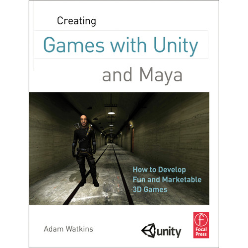 Focal Press Book: Creating Games with Unity and Maya: How to Develop Fun and Marketable 3D Games (Paperback)