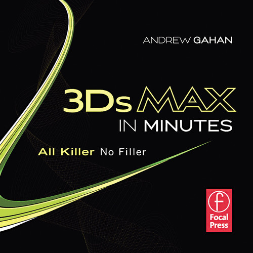 Focal Press 3DS Max in Minutes All Killer, No Filler (DVD)