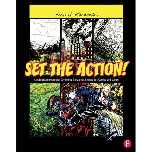 Focal Press Book: Set The Action! Creating Backgrounds for Compelling Storytelling in Animation, Comics, and Games (Paperback)