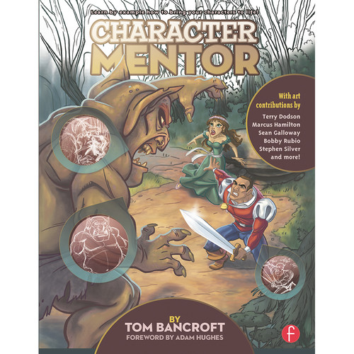 Focal Press Book: Character Mentor: Learn by Example to Use Expressions, Poses, and Staging to Bring Your Characters to Life