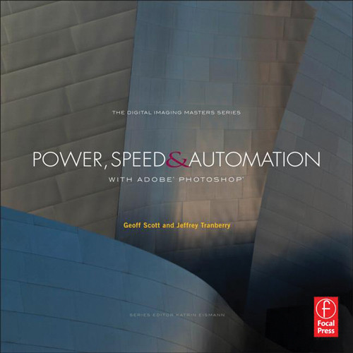 Focal Press Paperback: Power, Speed & Automation with Adobe Photoshop