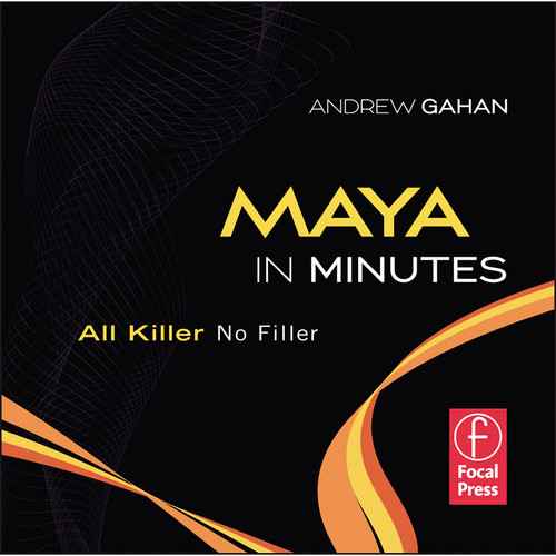 Focal Press DVD: Maya in Minutes: All Killer, No Filler