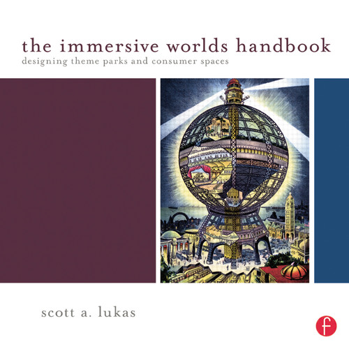 Focal Press Book: The Immersive Worlds Handbook: Designing Theme Parks and Consumer Spaces (Paperback)