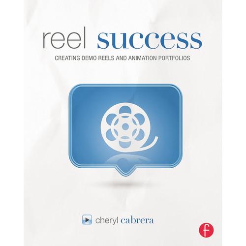 Focal Press Book: Reel Success: Creating Demo Reels and Animation Portfolios (Paperback)