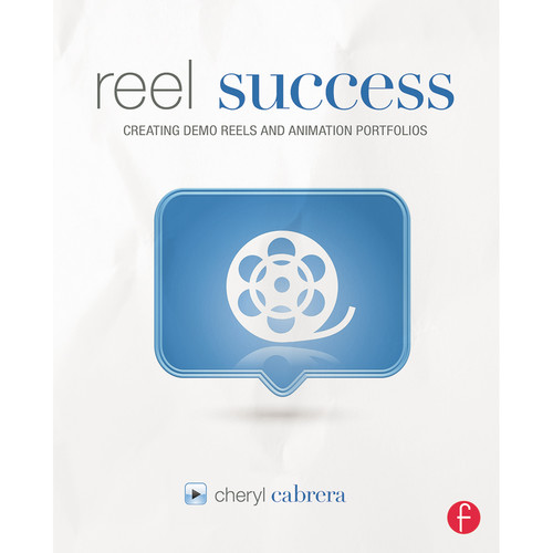 Focal Press Book: Reel Success: Creating Demo Reels and Animation Portfolios (Paperback)