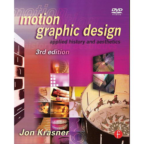 Focal Press Book: Motion Graphic Design: Applied History and Aesthetics (3rd Edition)