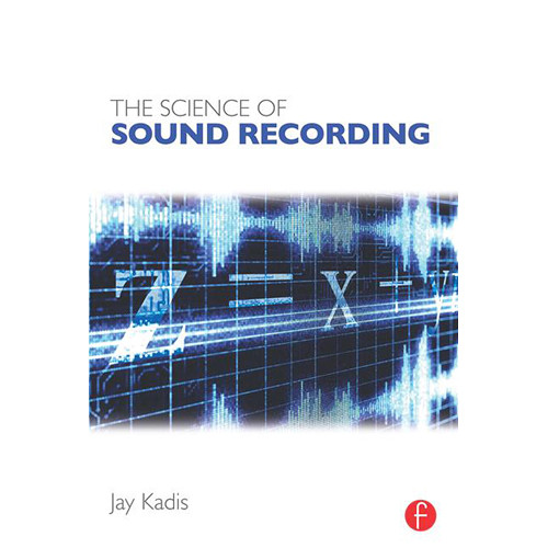 Focal Press Book: The Science of Sound Recording