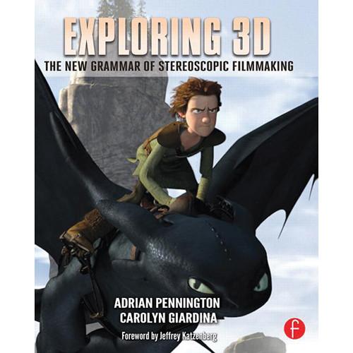 Focal Press Book: Exploring 3D: The New Grammar of Stereoscopic Filmmaking