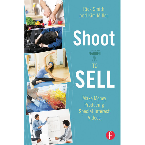 Focal Press Book: Shoot to Sell: Make Money Producing Special Interest Videos (Paperback)