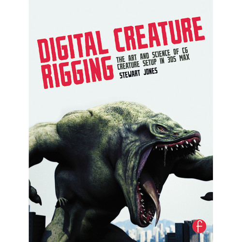 Focal Press Book: Digital Creature Rigging: The Art and Science of CG Creature Setup in 3ds Max (Paperback)