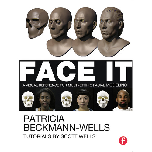 Focal Press Book: Face It: A Visual Reference for Multi-Ethnic Facial Modeling (Paperback)