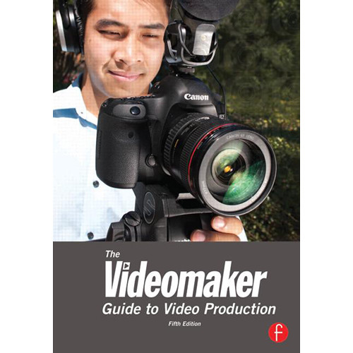 Focal Press Book: The Videomaker Guide to Video Production (5th Edition, Paperback)