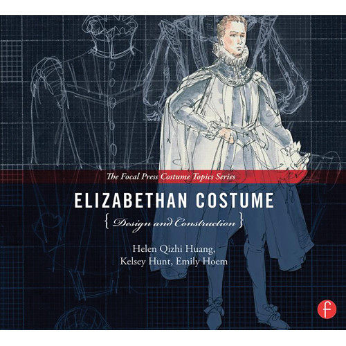 Focal Press Book: Elizabethan Costume Design and Construction