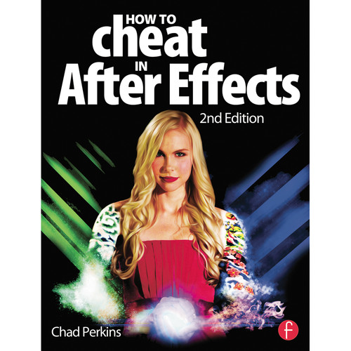 Focal Press Book: How to Cheat in After Effects (2nd Edition, Paperback)