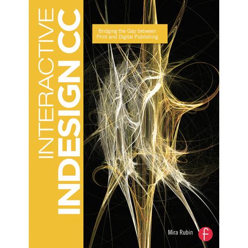 Focal Press Book: Interactive Indesign CC: Bridging The Gap Between Print and Digital Publishing (Paperback)