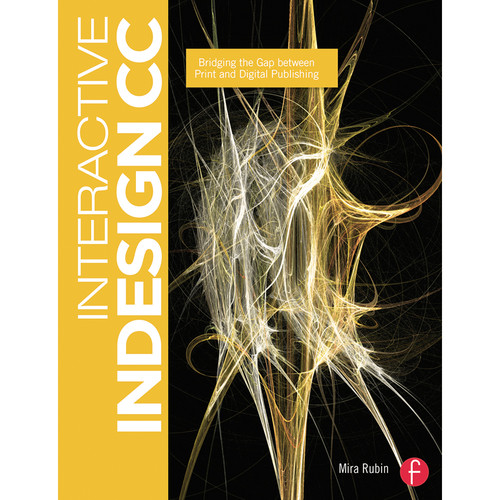 Focal Press Book: Interactive Indesign CC: Bridging The Gap Between Print and Digital Publishing (Paperback)