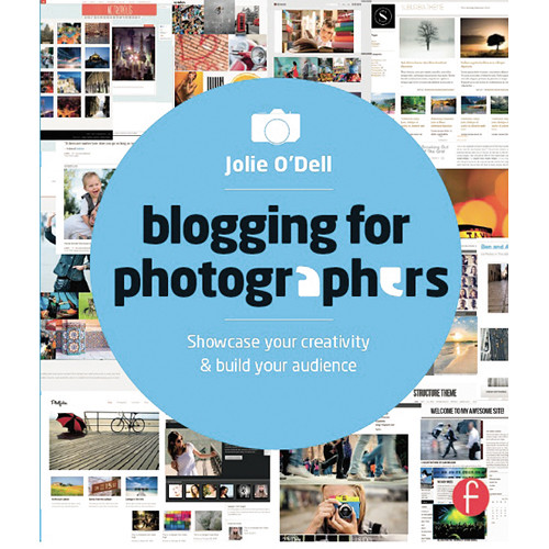 Focal Press Book: Blogging for Photographers: Showcase Your Creativity & Build Your Audience (Paperback)