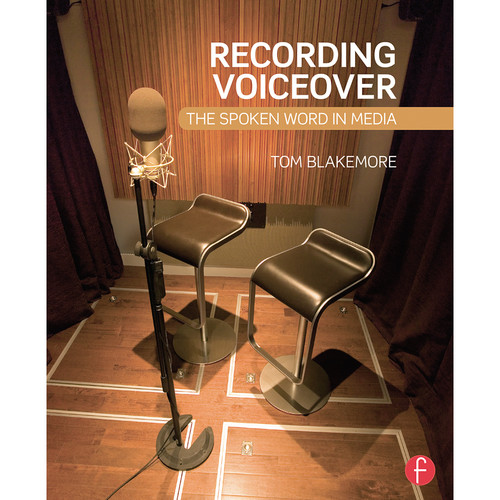 Focal Press Recording Voiceover: The Spoken Word in Media (Softcover)