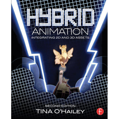 Focal Press Book: Hybrid Animation: Integrating 2D and 3D Assets (Second Edition, Softcover)