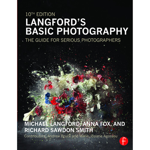 Focal Press Book: Langford's Basic Photography: The Guide for Serious Photographers (10th Edition, Paperback)