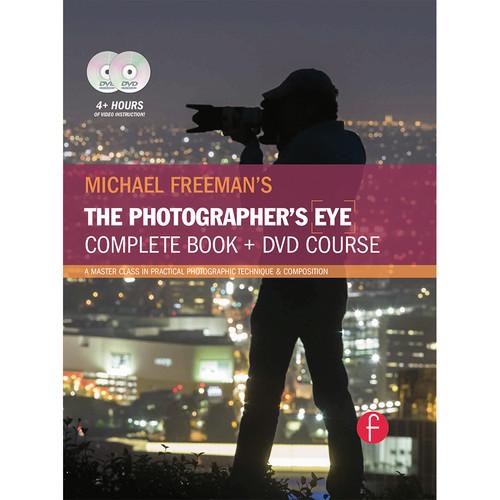Focal Press Michael Freeman's The Photographer's Eye Course: A Complete DVD + Book Masterclass