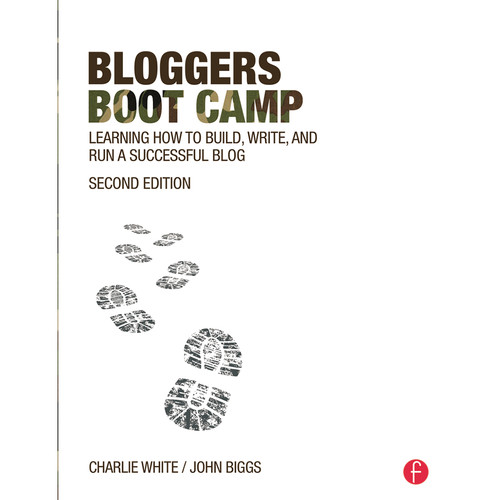 Focal Press Book: Bloggers Boot Camp: Learning How to Build, Write, and Run a Successful Blog (2nd Edition, Paperback)