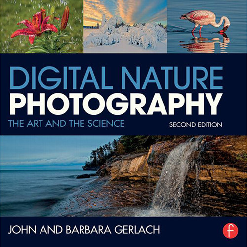 Focal Press Digital Nature Photography: The Art and Science (Second Edition)