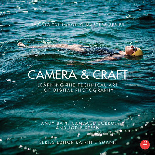 Focal Press Book: Camera & Craft: Learning the Technical Art of Digital Photography