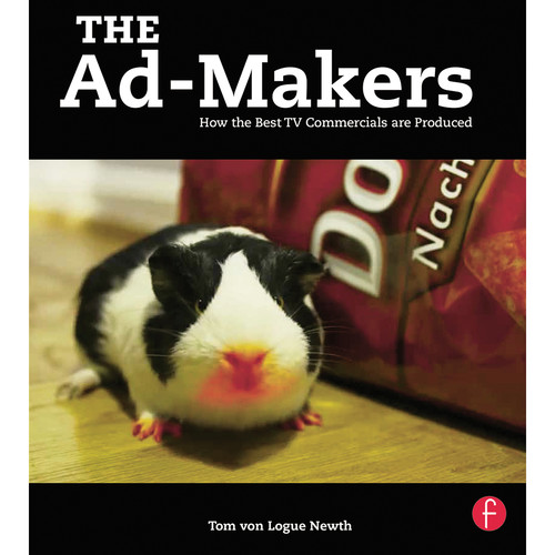Focal Press Book: The Ad-Makers: How the Best TV Commercials are Produced (Paperback)