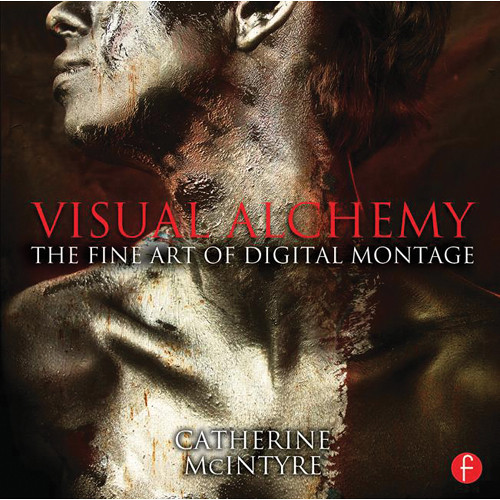 Focal Press Book: Visual Alchemy: The Fine Art of Digital Montage