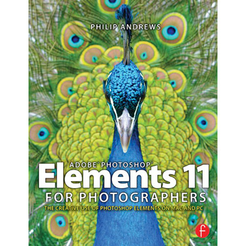 Focal Press Book: Adobe Photoshop Elements 11 for Photographers: The Creative Use of Photoshop Elements (Paperback)
