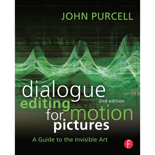 Focal Press Book: Dialogue Editing for Motion Pictures: A Guide to the Invisible Art (2nd Edition, Hardback)