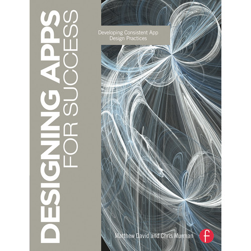 Focal Press Book: Designing Apps for Success: Developing Consistent App Design Practices (Paperback)