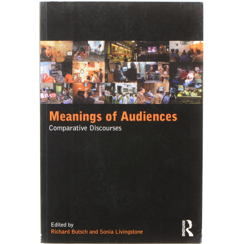 Focal Press Book: Meanings of Audiences: Comparative Discourses