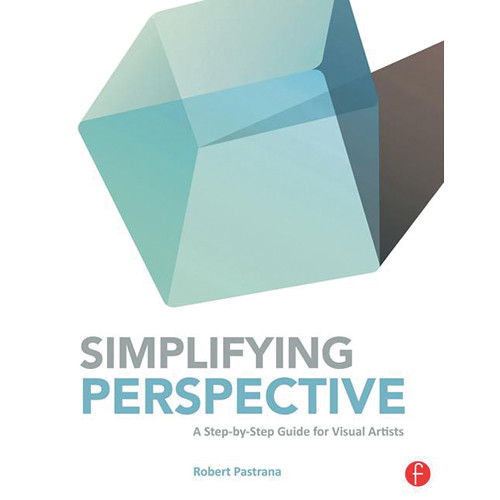 Focal Press Book: Simplifying Perspective: A Step-by-Step Guide for Visual Artists