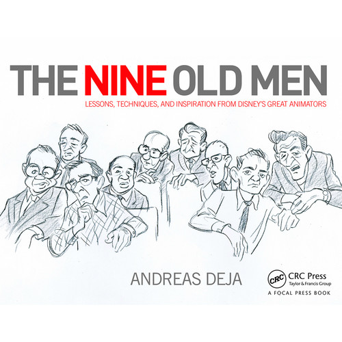 Focal Press Book: The Nine Old Men: Lessons, Techniques, and Inspiration from Disney's Great Animators (Hardback)