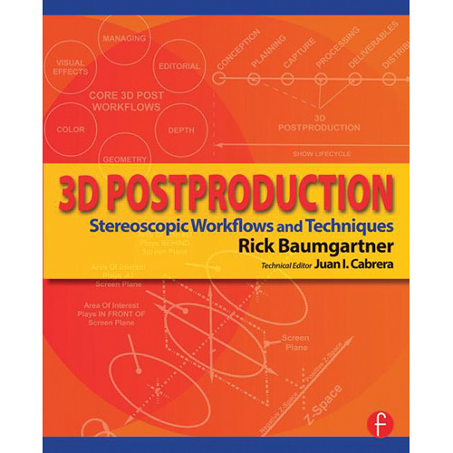 Focal Press Book: 3D Postproduction: Stereoscopic Workflows and Techniques