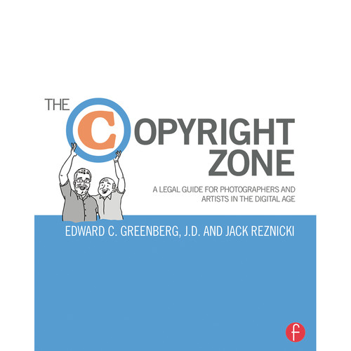 Focal Press Book: The Copyright Zone: A Legal Guide for Photographers and Artists in the Digital Age (Second Edition, Softcover)