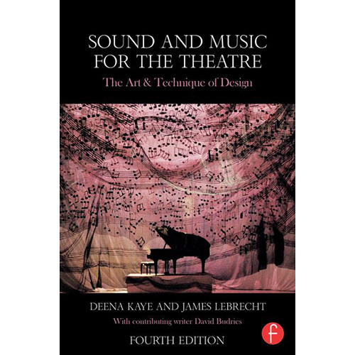 Focal Press Book: Sound & Music for the Theatre - The Art & Technique of Design (4th Edition, Hardcover)