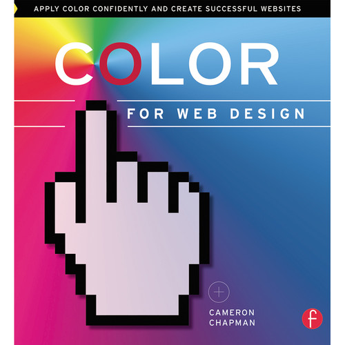 Focal Press Book: Color for Web Design: Apply Color Confidently and Create Successful Websites (Paperback)