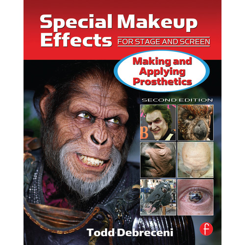 Focal Press Book: Special Makeup Effects for Stage and Screen: Making and Applying Prosthetics, 2nd Ed. (Hardcover)