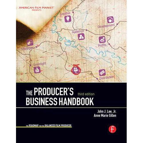 Focal Press Book: The Producer's Business Handbook: The Roadmap for the Balanced Film Producer (3rd Edition, Hardcover)
