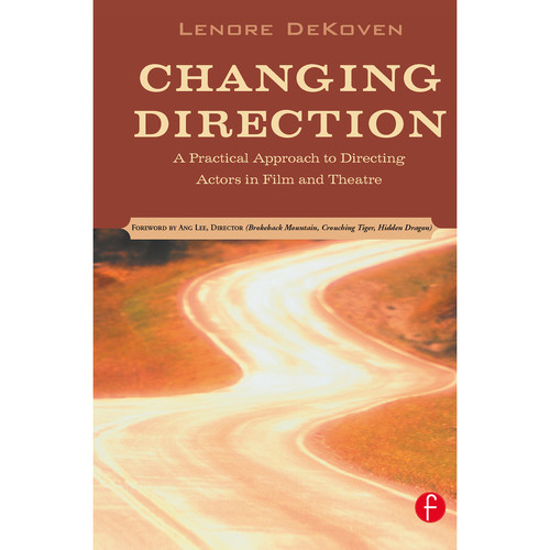 Focal Press Book: Changing Direction: A Practical Approach to Directing Actors in Film and Theatre (Hardback)